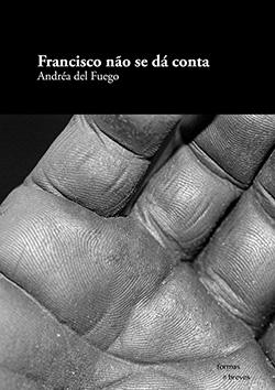 08.CapaFrancisco_Andréa-del-Fuego