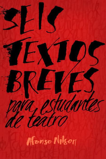 Seis textos breves para estudantes de teatro