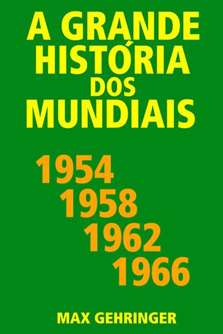 mundiais 1954, 1958, 1962, 1966
